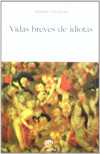 9789502308579: Vidas Breves de Idiotas (Spanish Edition)