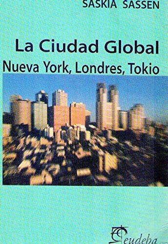 9789502309767: La ciudad global: nueva york, Londres, Tokio