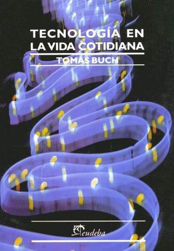 9789502313078: Tecnologia En La Vida Cotidiana (Spanish Edition)
