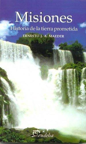 9789502313085: Misiones: Historia de La Tierra Prometida (Spanish Edition)