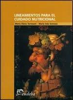 LINEAMIENTOS PARA EL CUIDADO NUTRICIONAL (Spanish Edition): TORRESANI MARIA E.