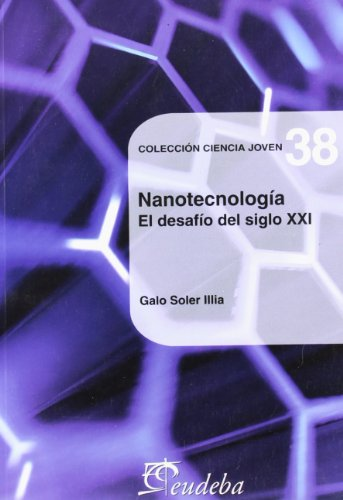 NANOTECNOLOGIA. EL DESAFIO DEL SIGLO XXI: SOLER ILLIA, GALO