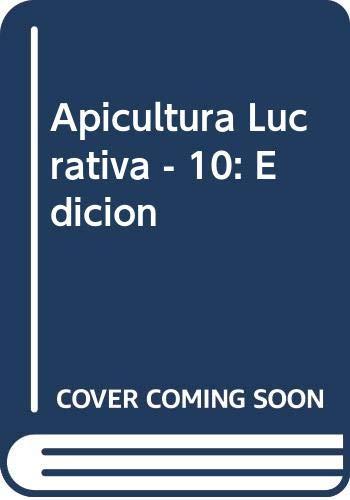9789502401010: Apicultura Lucrativa - 10: Edicion