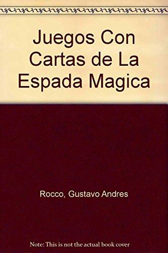 9789502404776: Juegos Con Cartas de La Espada Magica