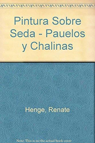 9789502406640: Pintura Sobre Seda - Pauelos y Chalinas