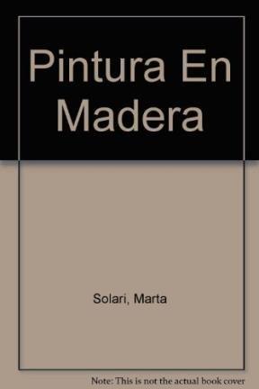 9789502407029: Pintura En Madera (Spanish Edition)