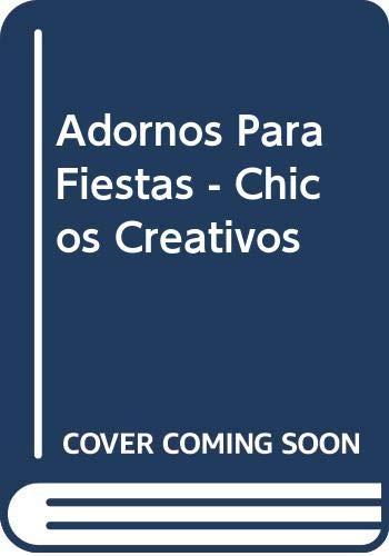 9789502407302: Adornos Para Fiestas - Chicos Creativos (Spanish Edition)