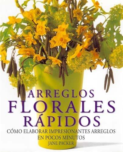 9789502408460: Arreglos Florales rapidos/ Quick Floral Arrangements (Spanish Edition)