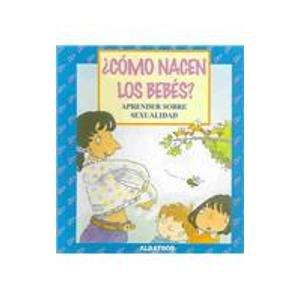 9789502409443: Como nacen los Bebes?/ How Babies are Born: Aprender sobre sexulidad (Spanish Edition)
