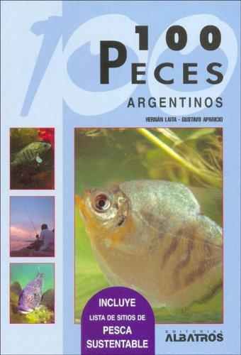 Cien peces argentinos / 100 Argentine Fish: Gustavo Aparicio, Hernan