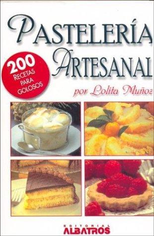 9789502410371: Pasteleria Artesanal/ Homemade Pastry: 200 Recetas De Reposteria Para Golosos