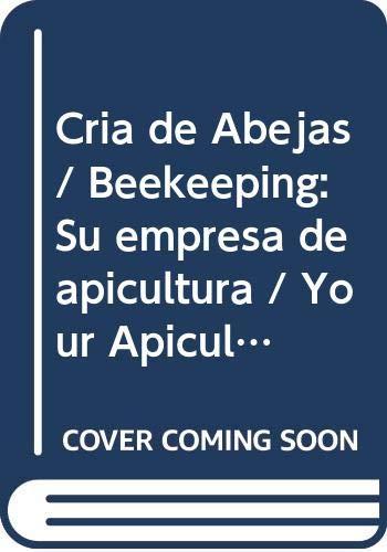 9789502410470: Cria de Abejas / Beekeeping: Su empresa de apicultura / Your Apiculture Business (Microemprendimientos / Small Business) (Spanish Edition)