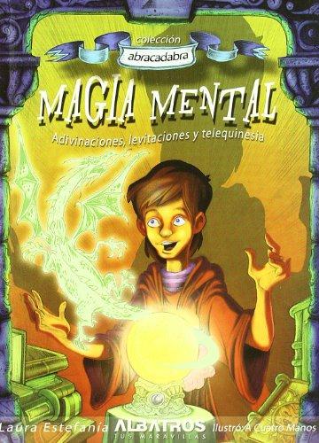 Magia Mental (Coleccion Abracadabra) (Spanish Edition): Estefania, Laura