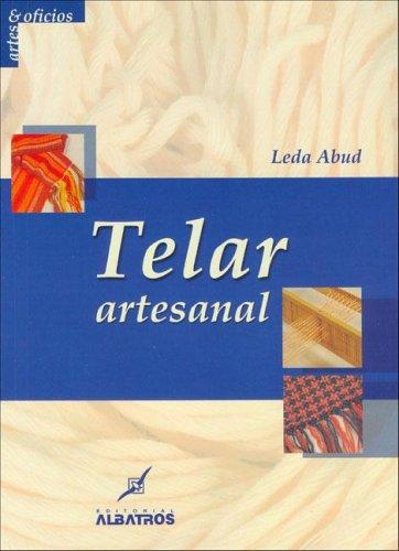 9789502410982: 1098: Telar Artesanal / Handcrafted Fabrics (Artes Y Oficios / Arts and Trades)