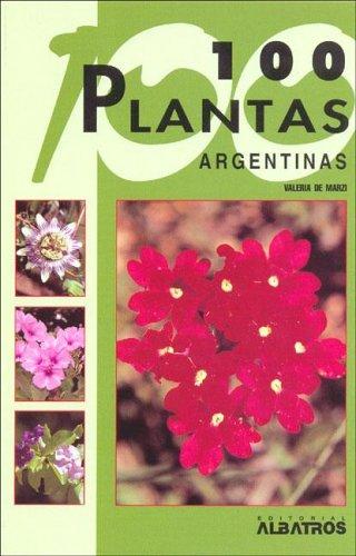 100 plantas Argentinas/ 100 Argentinian Plants (Guias: Valeria De Marzi