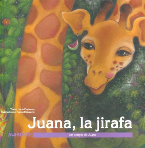 9789502411095: Juana, La Jirafa / Juana, the Giraffe (Los Amigos De Juana / Juana's Friends) (Spanish Edition)