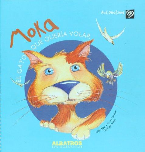 9789502411859: Moka: El Gato que queria volar/The Cat That Wanted to Fly (Autoestima/Self Esteem)