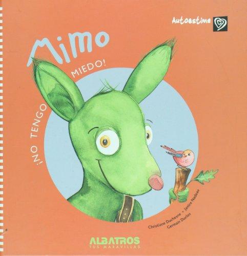 Mimo. No tengo miedo (Autoestima/ Self Esteem) (Spanish Edition) (9502411862) by Christiane Duchesne