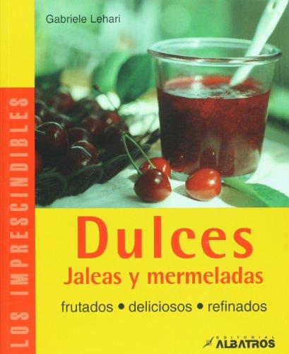 9789502411996: Dulces, jaleas y mermeladas (Los Imprescindibles/ The Essentials) (Spanish Edition)
