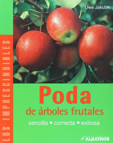 9789502412009: Poda de arboles frutales (Los Imprescindibles/ The Essentials) (Spanish Edition)