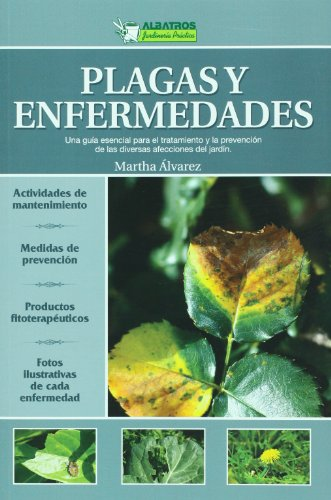 9789502412351: Plagas y enfermedades. Una guia esencial para el tratamiento y la prevencion de las diversas afecciones del jardin (Jardineria practica/ Practical Gardening) (Spanish Edition)