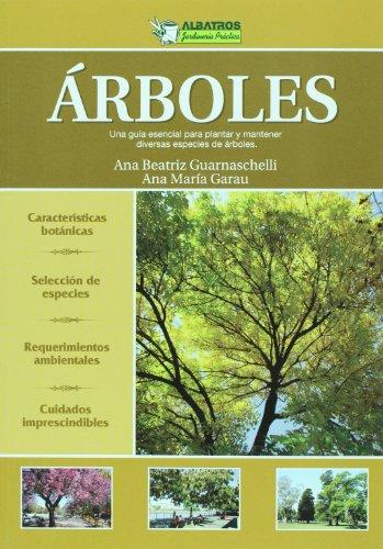Arboles. Una guia esencial para plantar y: Ana Beatriz Guarnaschelli,