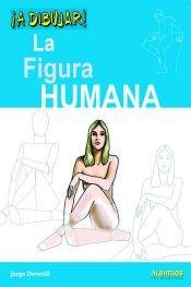La figura humana / Human Figure (A: Deverill, Jorge