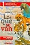 9789502412542: Los que se van, 1. Fauna argentina amenazada/ Those who leave. Argentine threatened fauna.: Problematica Ambiental. Anfibios Y Reptiles/ Environmental Issues. Amphibians and Reptiles (Spanish Edition)