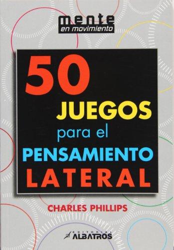 9789502413105: 50 juegos para el pensamiento lateral (Spanish Edition)