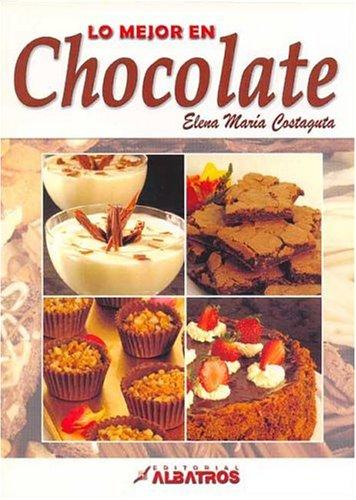 Lo Mejor En Chocolate / The Best: Costaguta, Elena M.