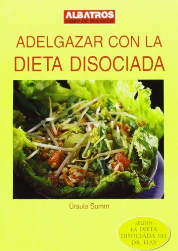 9789502495187: Adelgazar Con La Dieta Disociada (Spanish Edition)
