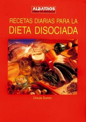 9789502495224: Recetas Diarias Para La Dieta Disociada (Spanish Edition)