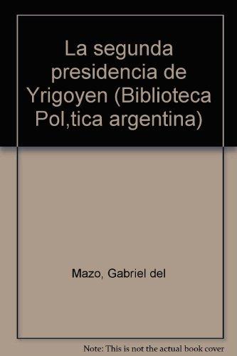 Las presidencias radicales : la segunda presidencia: Mazo, Gabriel del