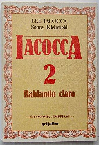 9789502801278: Iacocca 2 - Hablando Claro (Spanish Edition)