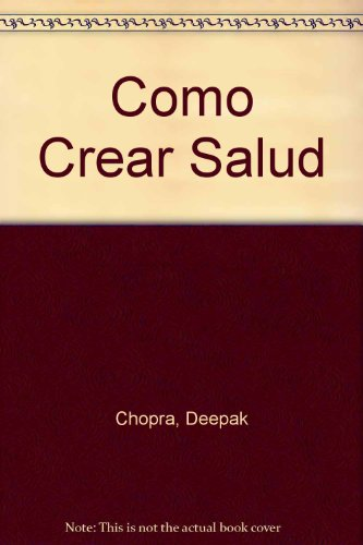 9789502802220: Como Crear Salud (Spanish Edition)