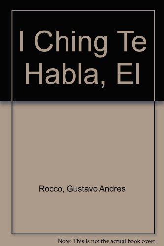 9789502802527: I Ching Te Habla, El (Spanish Edition)