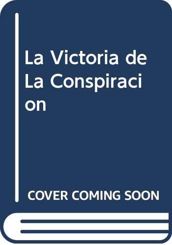9789502802695: La Victoria de La Conspiracion (Spanish Edition)