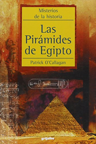 Las piramides de Egipto / The Pyramids of Egypt (Spanish Edition): O Callagan, Patrick