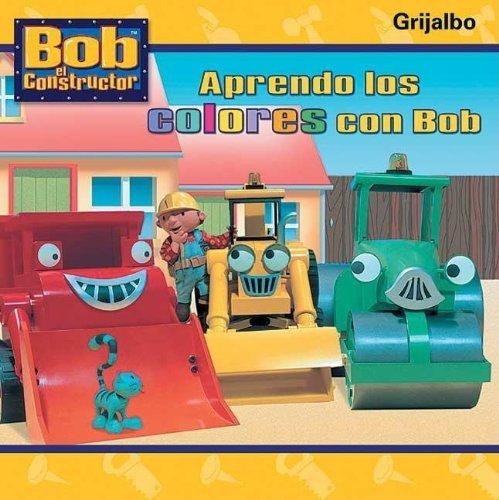 Aprendo Los Colores Con Bob (Spanish Edition): Grijalbo