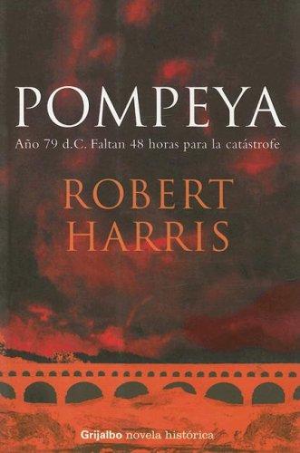 9789502803630: Pompeya (Grijalbo Novela Historica)
