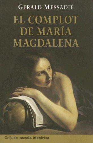9789502803647: El Complot De Maria Magdalena (Grijalbo Novela Historica) (Spanish Edition)