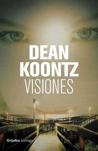 Visiones (Spanish Edition): Dean R. Koontz,