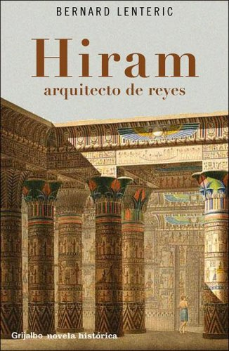 Hiram : Arquitecto de Reyes by Bernard Lenteric (2006, Paperback): Lenteric, Bernard; De Imperial, ...