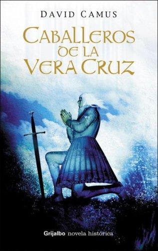 9789502804217: CABALLEROS DE LA VERA CRUZ