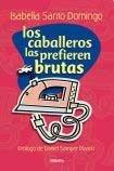 9789502804422: Caballeros Las Prefieren Brutas, Los