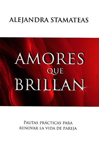 9789502805610: AMORES QUE BRILLAN (Spanish Edition)