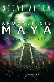 9789502805634: APOCALIPSIS MAYA: LA ERA DEL MIEDO (Spanish Edition)