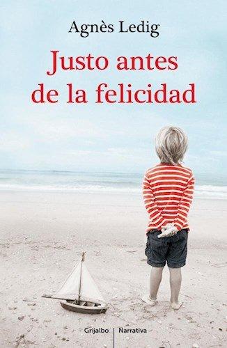 9789502808369: Justo Antes De La Felicidad
