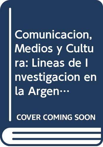 9789503400890: Comunicacion, Medios y Cultura: Lineas de Investigacion en la Argentina, 1986-1996 (Ediciones de Periodismo y Comunicacion)