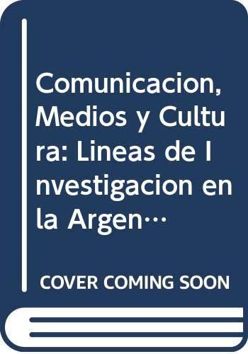 9789503400890: Comunicacion, Medios y Cultura: Lineas de Investigacion en la Argentina, 1986-1996 (Ediciones de Periodismo y Comunicacion) (Spanish Edition)